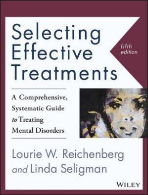 Book cover Selecting Effective Treatments: A Comprehensive, Systematic Guide to Treating Mental Disorders