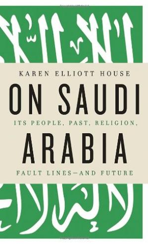 Book cover On Saudi Arabia: Its People, Past, Religion, Fault Lines - and Future