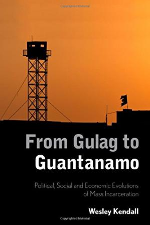 Portada del libro From Gulag to Guantanamo: Political, Social and Economic Evolutions of Mass Incarceration