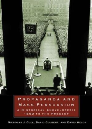 Book cover Propaganda and mass persuasion: a historical encyclopedia, 1500 to the present