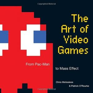 Portada del libro The art of video games: from Pac-Man to Mass Effect
