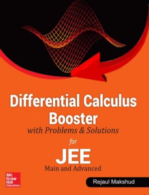 Book cover Differential Calculus Booster with Problems and Solutions for IIT JEE Main and Advanced Rejaul Makshud McGraw Hill