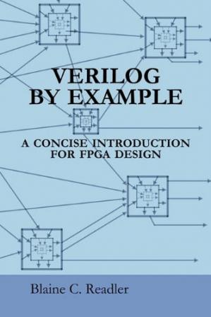 Book cover Verilog by Example: A Concise Introduction for FPGA Design
