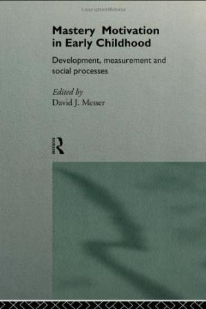 표지 Mastery Motivation in Early Childhood: Development, Measurement and Social Processes (International Library of Psychology)