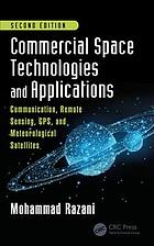 Book cover Commercial Space Technologies and Applications: Communication, Remote Sensing, GPS, and Meteorological Satellites