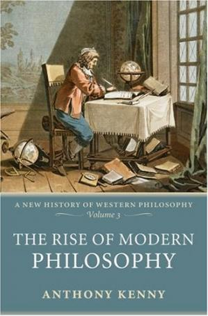 La couverture du livre The Rise of Modern Philosophy: A New History of Western Philosophy Volume 3