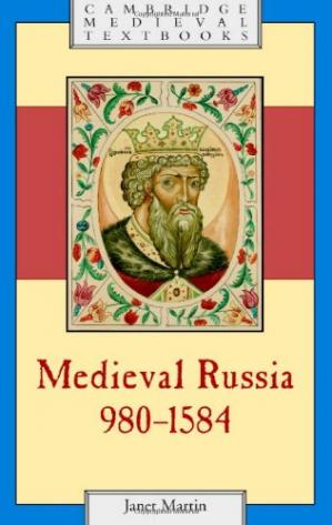 Book cover Medieval Russia, 980-1584 (Cambridge Medieval Textbooks)