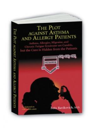 Book cover The Plot Against Asthma and Allergy Patients: Asthma, Allergies, Migraine, Chronic Fatigue Syndrome are Curable, but the Cure is Hidden from the Patients