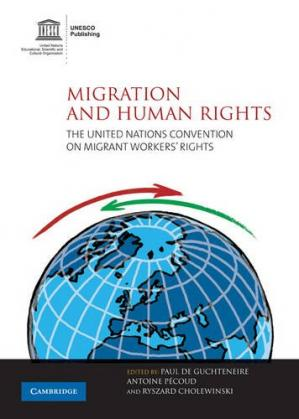 Book cover Migration and Human Rights: The United Nations Convention on Migrant Workers' Rights
