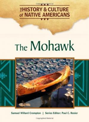 Обкладинка книги The Mohawk (The History & Culture of Native Americans)