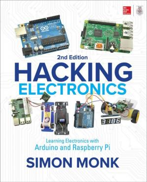 Book cover Hacking Electronics: Learning Electronics with Arduino and Raspberry Pi