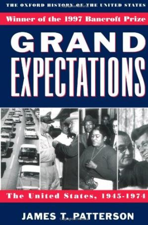 წიგნის ყდა Grand Expectations: The United States, 1945-1974