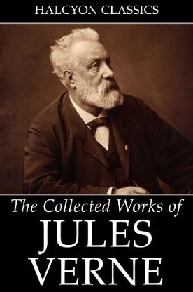 Book cover The Collected Works of Jules Verne: 36 Novels and Short Stories
