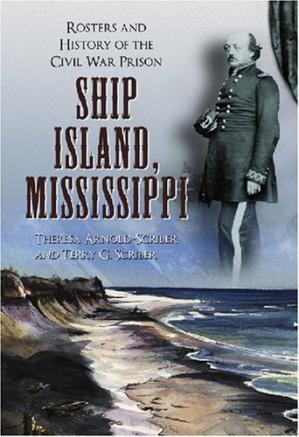 Book cover Ship Island, Mississippi: Rosters and History of the Civil War Prison
