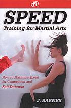 Okładka książki Speed training for combat, boxing, martial arts, and MMA : how to maximize your hand speed, foot speed, punching speed, kicking speed, wrestling speed, and fighting speed