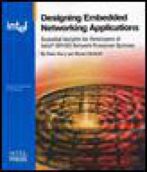 Book cover Designing Embedded Network Applications Essential Insights for Developers of Intel R IXP4XX Network Processor based Systems
