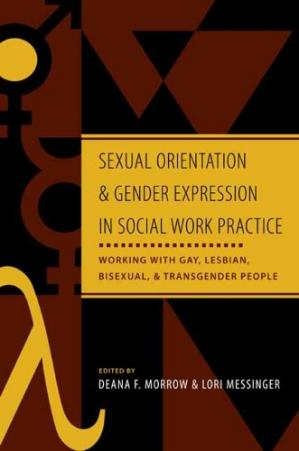 Book cover Sexual Orientation and Gender Expression in Social Work Practice: Working with Gay, Lesbian, Bisexual, and Transgender People