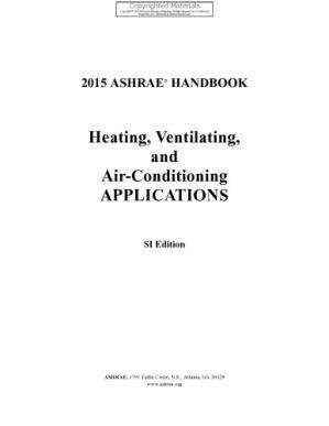 Book cover 2015 ASHRAE Handbook -- HVAC Applications Heating, Ventilating, and Air-Conditioning Applications (SI) - (includes CD in I-P and SI editions) (Ashrae Handbook: Heating Ventilation and Air Conditioning Applications Si