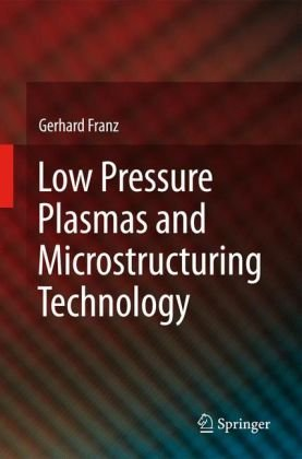 Book cover Low pressure plasmas and microstructuring technology