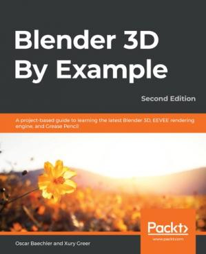 Book cover BLENDER 3D BY EXAMPLE - : a project-based guide to learning blender 2.8 and eeve engine.