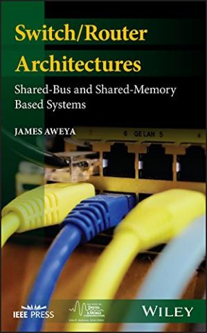 Book cover Switch/Router Architectures: Review of Shared-Bus and Shared-Memory Based Systems