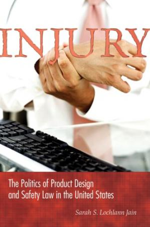 Book cover Injury: The Politics of Product Design and Safety Law in the United States