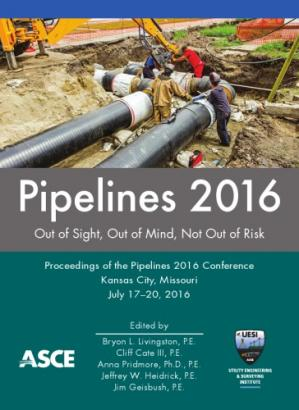 Okładka książki Pipelines 2016 : out of sight, out of mind, not out of risk : proceedings of the Pipelines 2016 Conference, July 17-20, 2016, Kansas City, Missouri
