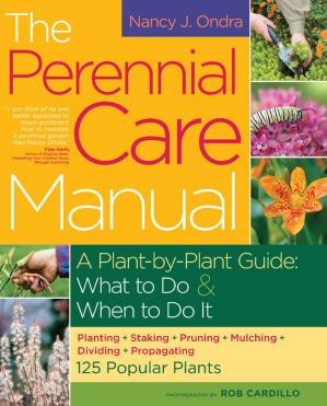 Book cover The perennial care manual: a plant-by-plant guide: what to do & when to do it