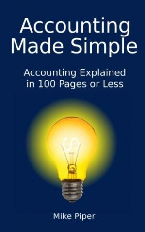 Book cover Accounting Made Simple: Accounting Explained in 100 Pages or Less