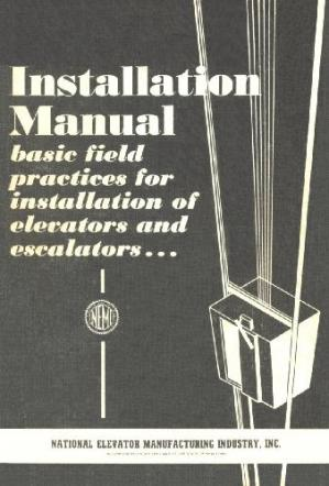 Book cover Installation Manual: Basic field practices for installation of elevator and escalator equipment