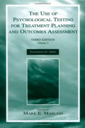 Couverture du livre The Use of Psychological Testing for Treatment Planning and Outcomes Assessment: Volume 3: Instruments for Adults (The Use of Psychological Testing for Treatment Planning and Outcomes Assessment)
