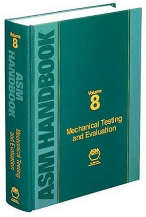 Εξώφυλλο βιβλίου ASM Handbook: Volume 8: Mechanical Testing and Evaluation (Asm Handbook) (Asm Handbook) (Asm Handbook) (Asm Handbook)