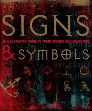 Book cover Signs & Symbols: An Illustrated Guide to Their Origins and Meanings