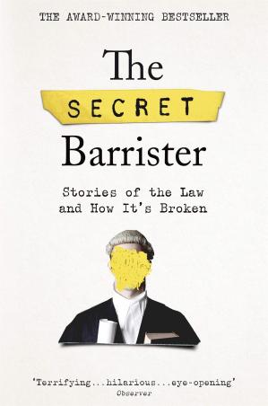 Book cover The Secret Barrister: Stories of the Law and How It's Broken