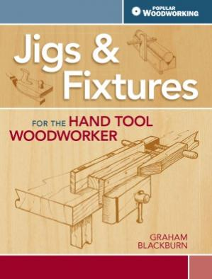 Book cover Jigs & Fixtures For The Hand Tool Woodworker  50 Classic Devices You Can Make