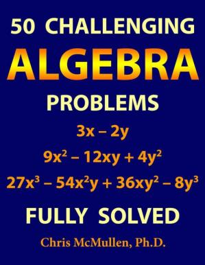 Book cover 50 Challenging Algebra Problems (Fully Solved)
