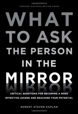 غلاف الكتاب What to Ask the Person in the Mirror: Critical Questions for Becoming a More Effective Leader and Reaching Your Potential