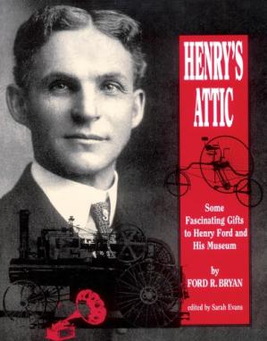 Book cover Henry's Attic: Some Fascinating Gifts to Henry Ford and His Museum