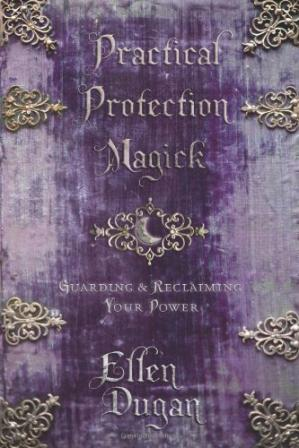Buchdeckel Practical Protection Magick: Guarding & Reclaiming Your Power