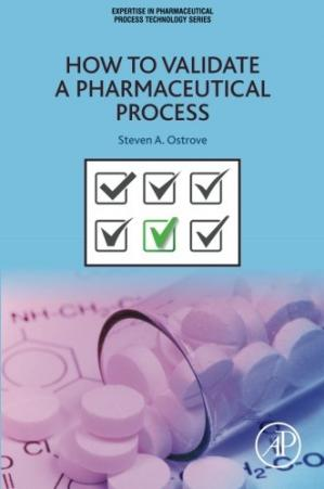 Buchdeckel How to Validate a Pharmaceutical Process. Part of the Expertise in Pharmaceutical Process Technology Series