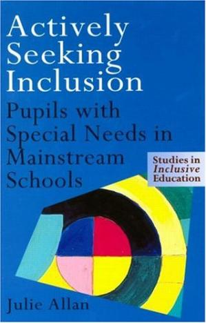 غلاف الكتاب Actively Seeking Inclusion: Pupils with Special Needs in Mainstream Schools (Studies in Inclusive Education Series)