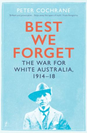 Book cover Best We Forget: The War for White Australia, 1914-18