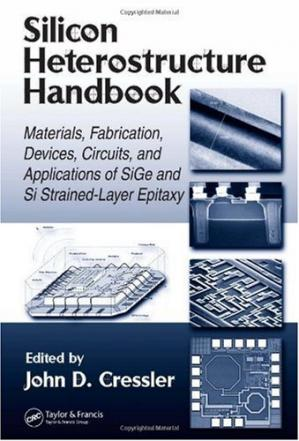غلاف الكتاب Silicon Heterostructure Handbook: Materials, Fabrication, Devices, Circuits and Applications of SiGe and Si Strained-Layer Epitaxy