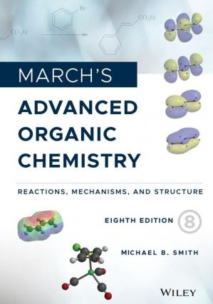 Book cover March's Advanced Organic Chemistry: Reactions, Mechanisms, and Structure 8th Edition