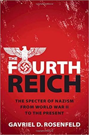 Okładka książki The Fourth Reich: The Specter of Nazism from World War II to the Present