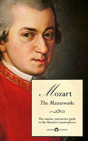 غلاف الكتاب Delphi Masterworks of Wolfgang Amadeus Mozart (Illustrated)