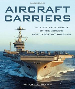Book cover Aircraft Carriers: The Illustrated History of the World's Most Important Warships