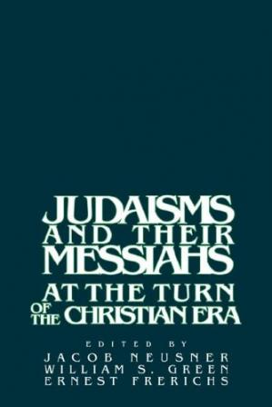 Portada del libro Judaisms and their Messiahs at the Turn of the Christian Era