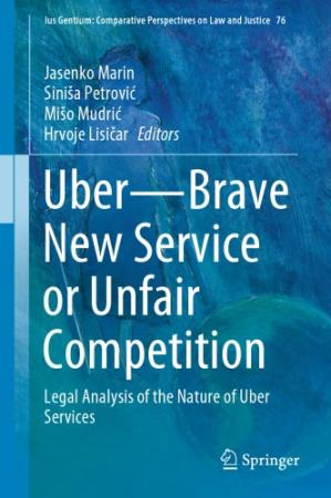 غلاف الكتاب Uber - Brave New Service Or Unfair Competition: Legal Analysis Of The Nature Of Uber Services