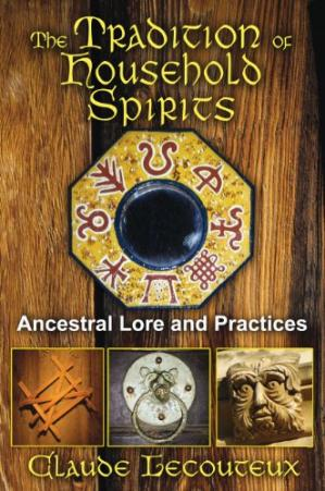 Book cover The Tradition of Household Spirits: Ancestral Lore and Practices